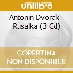 Dvorak, A. - Rusalka -cr- cd musicale di Dvorak