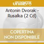 Rusalka cd musicale di Dvorak