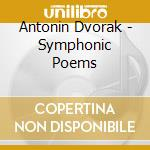 Dvorak - Symphonic Poems - Charles Mackerras cd musicale di Dvorak