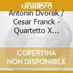 Antonin Dvorak / Franck Cesar - Quartetto X Archi Op.96 Americano cd musicale di Antonin Dvorak