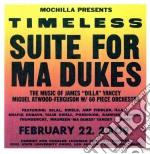 (LP VINILE) Timeless: suite for ma dukes (the music lp vinile di Artisti Vari