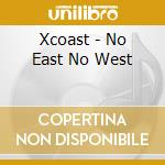 No east no west cd musicale di Coast X