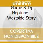 Westside story cd musicale di Game & dj neptune