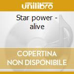 Star power - alive cd musicale