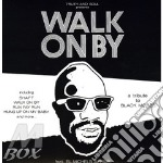 WALK ON BY: TRIBUTE TO ISAAC HAYES        cd musicale di EL MICHELS AFFAIR