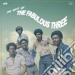 Best of the fabulous three cd musicale di Three Fabulous