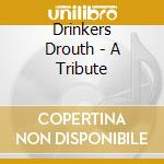 A tribute - cd musicale di Drouth Drinkers