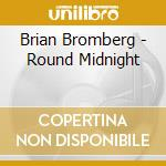 ROUND MIDNIGHT cd musicale di ALAN BROADBENT