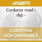 Corduroy road - digi - cd musicale di Goldmund