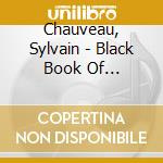 BLACK BOOK OF CAPITALISM                  cd musicale di Sylvain Chauveau