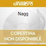 Nagg cd musicale di Nagg