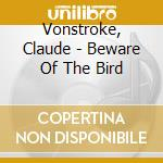 Beware of the bird cd musicale
