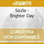 Sizzla - Brighter Day cd musicale di SIZZLA