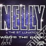 WHO'S THE BOSS cd musicale di NELLY & THE ST.LUNATICS