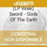 (LP VINILE) GODS OF THE EARTH                         lp vinile di The Sword
