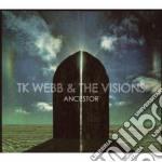 ANCESTORS                                 cd musicale di TK WEBB & THE VISION