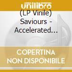 (LP VINILE) ACCELERATED LIVING                        lp vinile di SAVIOURS