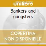 Bankers and gangsters cd musicale di Black 47