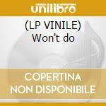 (LP VINILE) Won't do lp vinile