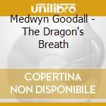 THE DRAGON'S BREATH cd musicale di Medwyn Goodall