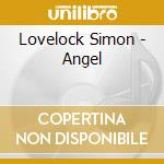 ANGEL                                     cd musicale di Simon Lovelock
