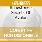 Runestone - Secrets Of Avalon cd musicale di RUNESTONE