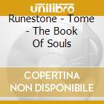 Runestone - Tome - The Book Of Souls cd musicale di RUNESTONE