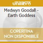 Earth goddess cd musicale di Medwyn Goodall