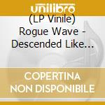 (LP VINILE) DESCENDED LIKE VULTURES                   lp vinile di Wave Rogue