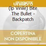 (LP VINILE) BITE THE BULLET - BACKPATCH               lp vinile di BULLET