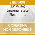 (LP VINILE) IMPERIAL STATE ELECTRIC                   lp vinile di IMPERIAL STATE ELECT