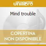 Mind trouble cd musicale