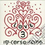 10 CORSO COMO PRESENTS: LOVE 3-3CD cd musicale di ARTISTI VARI