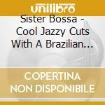 SISTER BOSSA VOL.6 (Irma R.) cd musicale di ARTISTI VARI