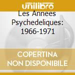 LES ANNEES PSYCHEDELIQUES: 1966-1971 cd musicale di Serge Gainsbourg