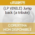 (LP VINILE) Jump back (a tribute) lp vinile di Artisti Vari