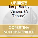 JUMP BACK (A TRIBUTE TO JAMES BROWN) cd musicale di ARTISTI VARI