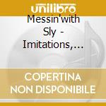 Messin'with Sly - Imitations, Interpolat cd musicale di Artisti Vari