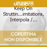 KEEP ON STRUTTIN (TRIBUTE TO THE METERS) cd musicale di ARTISTI VARI