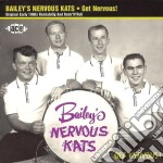 Bailey's Nervous Kats - Get Nervous! cd musicale di Baileys' nervous kats