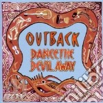 Dance the devil away cd musicale di Outback