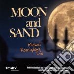 Moon and sand cd musicale di Michel Rosciglione