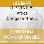 (LP VINILE) Africa boogaloo-the latinization of west africa lp vinile di Artisti Vari
