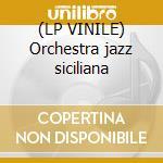 (LP VINILE) Orchestra jazz siciliana lp vinile