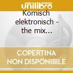 Komisch elektronisch - the mix compilation cd musicale
