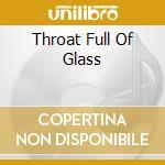 THROAT FULL OF GLASS                      cd musicale di COMBICHRIST