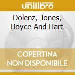 DOLENZ, JONES, BOYCE AND HART             cd musicale di Dolenz jones boyce/h