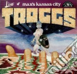 Live at max s kansas city cd musicale di Troggs