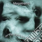Let the trend be your friend cd musicale di Megatrend