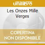 LES ONZES MILLE VERGES cd musicale di O.S.T.